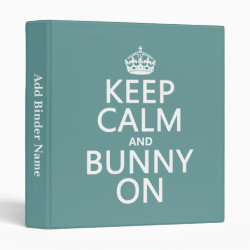 Keep Calm and Bunny On Avery Signature 1