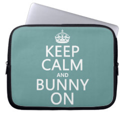 Keep Calm and Bunny On Neoprene Laptop Sleeve 10 inch