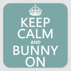 Square Sticker with Keep Calm and Bunny On design