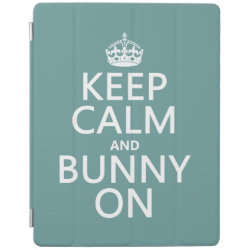 iPad 2/3/4 Cover with Keep Calm and Bunny On design