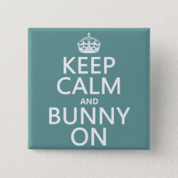 Square Button with Keep Calm and Bunny On design
