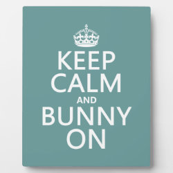 Keep Calm and Bunny On Photo Plaque 8
