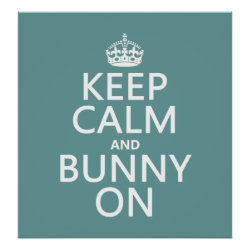 Keep Calm and Bunny On Matte Poster