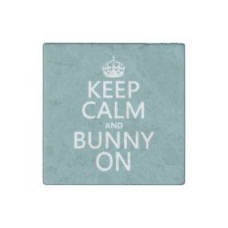 Keep Calm and Bunny On Marble Magnet