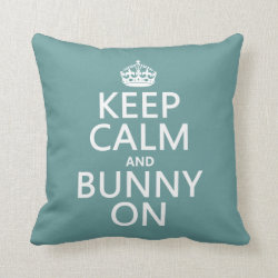Keep Calm and Bunny On Cotton Throw Pillow