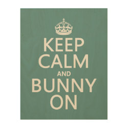 11'x14' Wood Canvas with Keep Calm and Bunny On design
