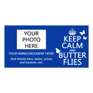 Keep Calm and Butterflies (any background color) Photo Card