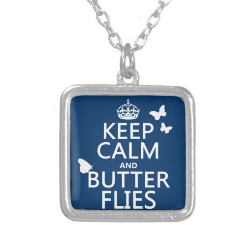 Keep Calm and Butterflies (any background color) Square Pendant Necklace