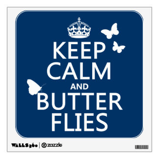 Keep Calm and Butterflies (any background color) Wall Decal
