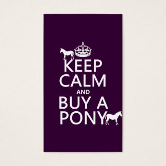 Keep Calm and Buy A Pony - all colors Business Card