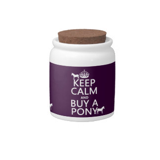 Keep Calm and Buy A Pony - all colors Candy Dish