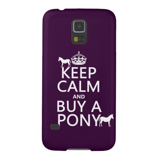 Keep Calm and Buy A Pony - all colors Galaxy S5 Case