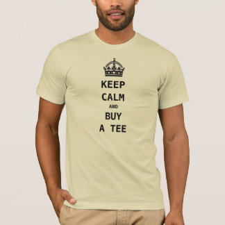 keep calm and buy a tee