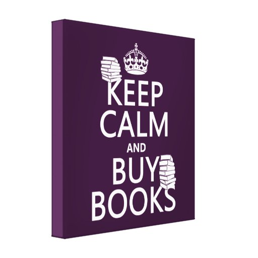 Keep Calm and Buy Books (in any color) Canvas Print