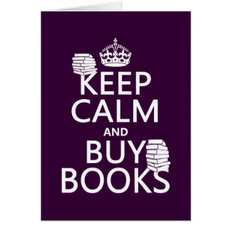 Keep Calm and Buy Books in any color Greeting Card