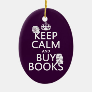 Keep Calm and Buy Books (in any color) Ceramic Ornament