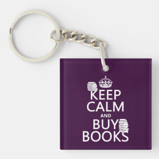 Keep Calm and Buy Books (in any color) Keychain