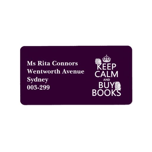Keep Calm and Buy Books (in any color) Address Label
