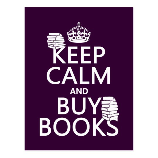 Keep Calm and Buy Books (in any color) Postcard