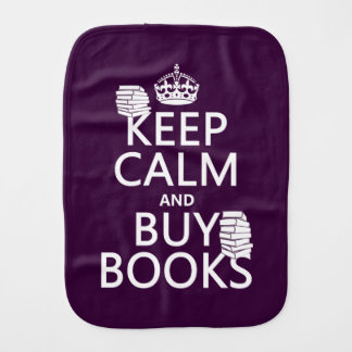 Keep Calm and Buy Books (in any color) Baby Burp Cloths