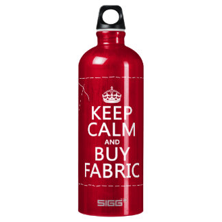 Keep Calm and Buy Fabric (all colors) Aluminum Water Bottle