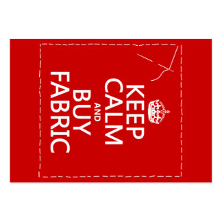 Keep Calm and Buy Fabric (all colors) Business Card