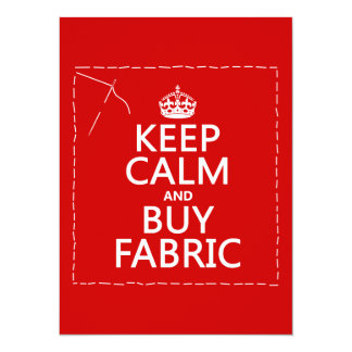 """Keep Calm and Buy Fabric (all colors) 5.5"""" X 7.5"""" Invitation Card"""