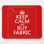 Keep Calm and Buy Fabric (all colors) Mouse Pad