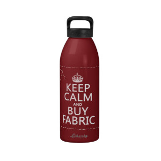 Keep Calm and Buy Fabric all colors Drinking Bottles