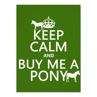 "Keep Calm and Buy Me A Pony (in any color) 5.5"" X 7.5"" Invitation Card"