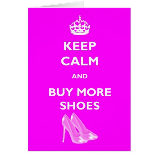Keep Calm And Buy More Shoes Greeting Card