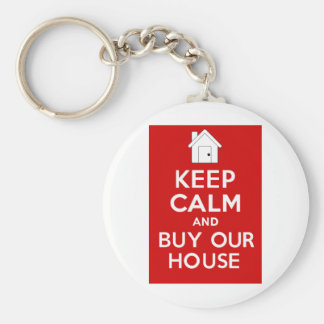 KEEP CALM and BUY OUR HOUSE Keychain