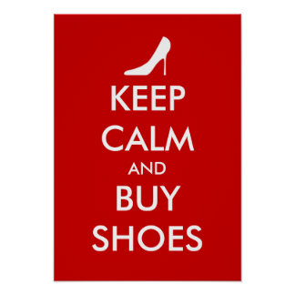 Keep calm and buy shoes poster Personalizable