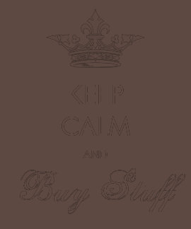 Keep Calm And Buy Stuff Antique Crown Vintage T Shirts