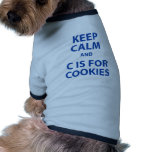Keep Calm and C Is For Cookies Dog Tee