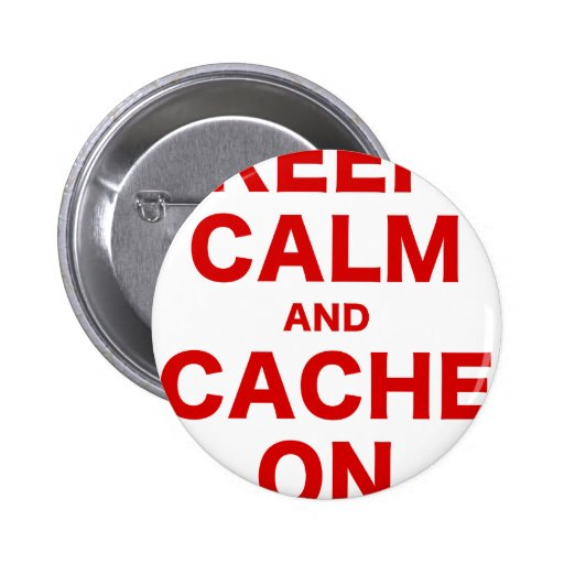 Keep Calm and Cache On Pin