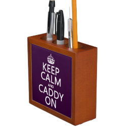 Desk Organizer with Keep Calm and Caddy On design
