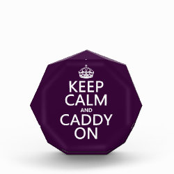Small Acrylic Octagon Award with Keep Calm and Caddy On design
