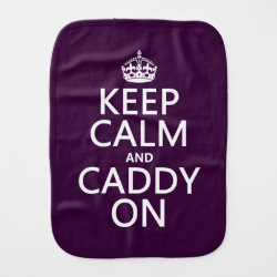 Burp Cloth with Keep Calm and Caddy On design