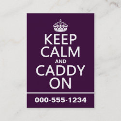 with Keep Calm and Caddy On design