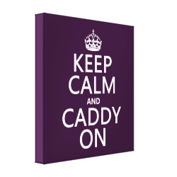 Premium Wrapped Canvas with Keep Calm and Caddy On design