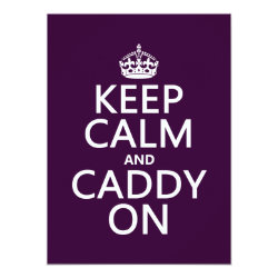 5.5' x 7.5' Invitation / Flat Card with Keep Calm and Caddy On design
