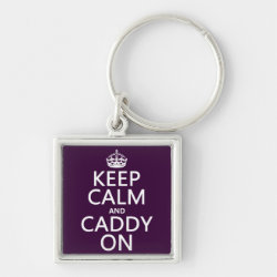 Premium Square Keychain with Keep Calm and Caddy On design