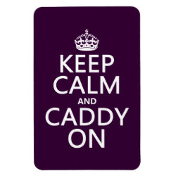 4'x6' Photo Magnet with Keep Calm and Caddy On design