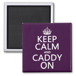 Square Magnet with Keep Calm and Caddy On design