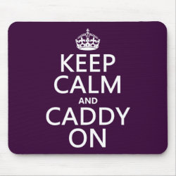 Mousepad with Keep Calm and Caddy On design