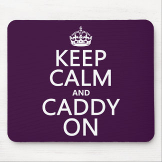 Keep Calm and Caddy On, Golf. Mousepads