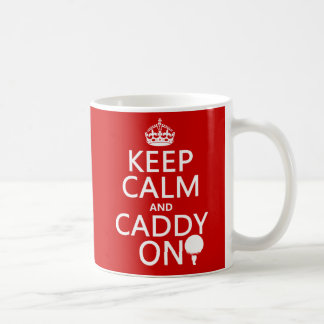 Keep Calm and Caddy On, Golf. Mug