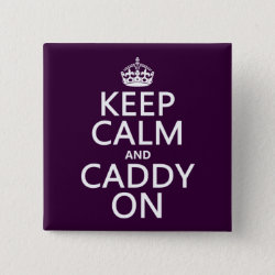 Square Button with Keep Calm and Caddy On design