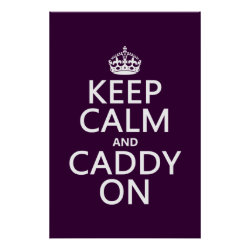Matte Poster with Keep Calm and Caddy On design